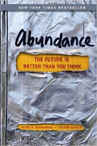 Abundance- The Future Is Better Than YouThink