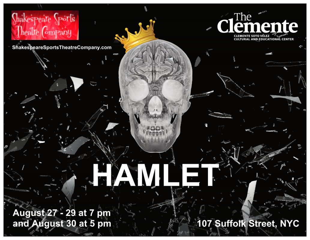 An ad for Shakespeare Sports' production of Hamlet, August 27th-29th at  The Clemente in NYC