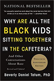 Book cover for Why Are All the Black Kids Sitting Together in the Cafeteria?