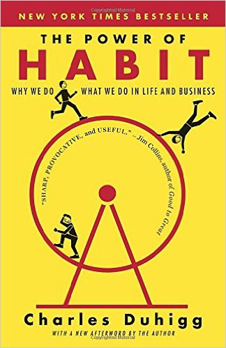 The Power of Habit- Why We Do What We Do In Life andBusiness