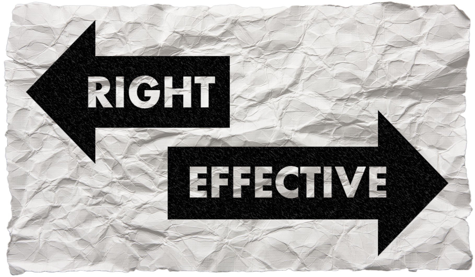 Would you rather be right or effective?