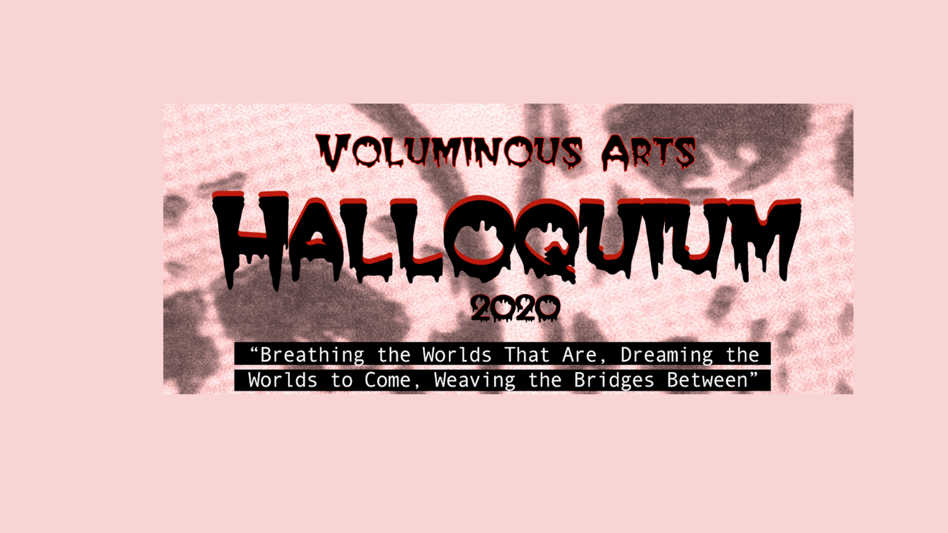 Voluminous Arts Presents a Halloquium, a Sacred Pause for the Nightlife Scene