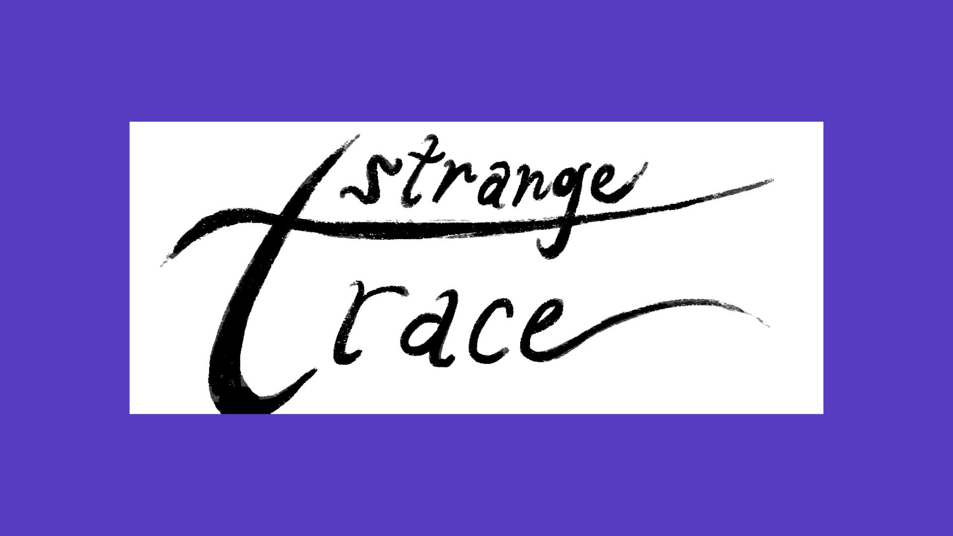 Member Spotlight: Strange Trace
